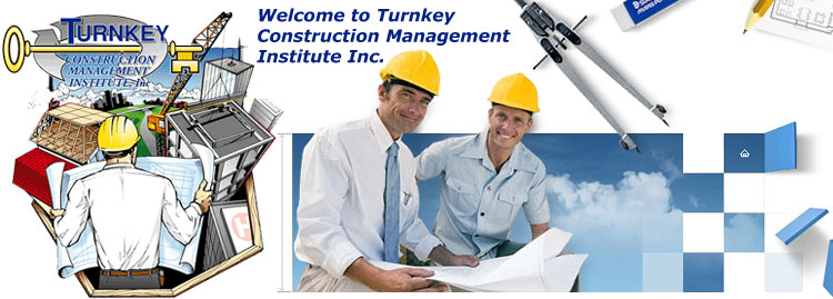 Turnkey Construction Management Institute Inc, is a vocational school offering certified courses in Construction Management, Construction Estimating and Construction Project Management